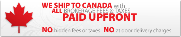 We ship to Canada with all brokerage fees and taxes paid upfront!