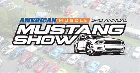 AmericanMuscle 3rd Annual Mustang Show